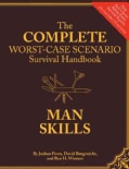The Complete Worst-Case Scenario Survival Handbook: Man Skills (Hardcover)