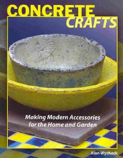 Concrete Crafts: Making Modern Accessories for the Home and Garden (Paperback)