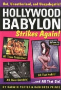 Hollywood Babylon Strikes Again!: Another Overview of Exhibitionism, Sexuality, and Sin as Filtered through 85 Ye... (Hardcover)