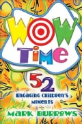 Wow Time: 52 Engaging Children's Moments (Paperback)