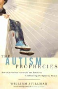 The Autism Prophecies: How an Evolution of Healers and Intuitives Is Influencing Our Spiritual Future (Paperback)