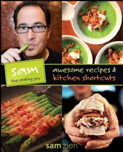 Sam the Cooking Guy: Awesome Recipes and Kitchen Shortcuts (Paperback)