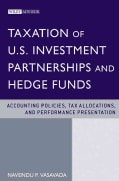 Taxation of U.S. Investment Partnerships and Hedge Funds: Accounting Policies, Tax Allocations and Performance Pr... (Hardcover)