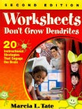Worksheets Don't Grow Dendrites: 20 Instructional Strategies That Engage the Brain (Paperback)
