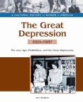 The Great Depression: The Jazz Age, Prohibition, and the Great Depression, 1921-1937 (Hardcover)