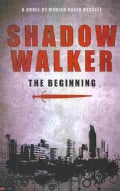 Shadow Walker: The Beginning (Paperback)
