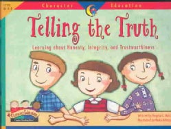 Telling the Truth: Learning About Honesty, Integrity, and Trustworthiness (Paperback)
