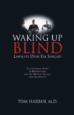 Waking Up Blind: Lawsuits over Eye Surgery (Hardcover)
