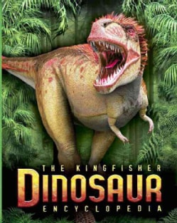 The Kingfisher Dinosaur Encyclopedia (Hardcover)