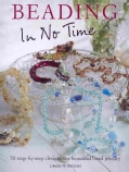 Beading in No Time: 50 Step-by-step Designs for Beautiful Bead Jewelry (Paperback)
