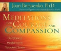 Meditations for Courage and Compassion: Developing Resilience in Turbulent Times (CD-Audio)
