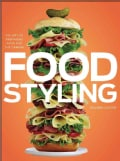 Food Styling: The Art of Preparing Food for the Camera (Hardcover)