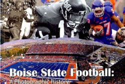 Boise State Football: A Photographic History (Hardcover)