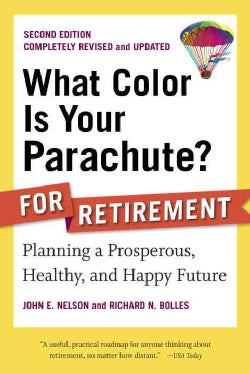 What Color Is Your Parachute? For Retirement: Planning a Prosperous, Healthy, and Happy Future (Paperback)