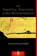 The Essential Teachings of Zen Master Hakuin: A Translation of the Sokko-roku Kaien-fusetsu (Paperback)