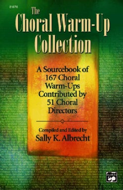 The Choral Warm-Up Collection: A Sourcebook of 167 Choral Warm-ups Contributed by 51 Choral Directors (Spiral bound)