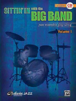 Sittin' in With the Big Band: Drums, Jazz Ensemble Play-Along