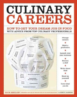 Culinary Careers: How to Get Your Dream Job in Food With Advice from Top Culinary Professionals (Paperback)