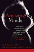 Amazing Minds: The Science of Nurturing Your Child's Developing Mind With Games, Activites and More (Paperback)
