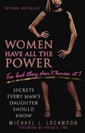 Women Have All the Power: Too Bad They Don't Know It! (Paperback)