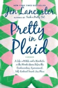 Pretty in Plaid: A Life, a Witch, and a Wardrobe, Or, the Wonder Years Before the Condescending, Egomaniacal Self... (Paperback)