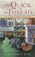The Quick and The Thread: An Embroidery Mystery (Paperback)