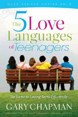 The Five Love Languages of Teenagers: The Secret to Loving Teens Effectively (Paperback)