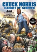 Chuck Norris Cannot Be Stopped: 400 All-New Facts About the Man Who Knows Neither Fear Nor Mercy (Paperback)