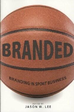 Branded: Branding in Sport Business (Paperback)