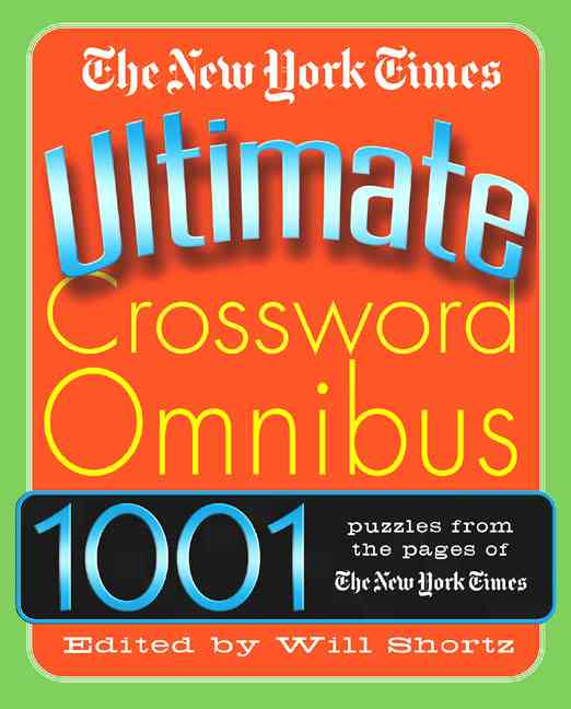 The New York Times Ultimate Crossword Omnibus: 1,001 Puzzles from the Pages of the New York Times (Paperback)