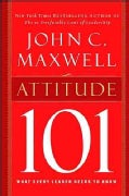 Attitude 101: What Every Leader Needs to Know (Hardcover)