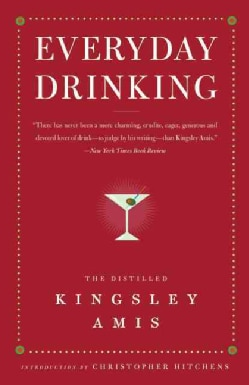 Everyday Drinking: The Distilled Kingsley Amis (Paperback)