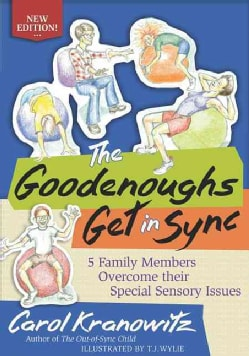 The Goodenoughs Get in Sync: 5 Family Members Overcome Their Special Sensory Issues (Paperback)