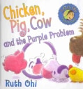 Chicken, Pig, Cow, and the Purple Problem (Hardcover)