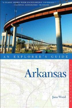 An Explorer's Guide Arkansas (Paperback)
