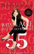 What's Age Got to Do With It?: Living Your Happiest and Healthiest Life (Includes Robin's Makeover Guide) (Paperback)