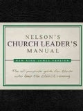 Nelson's Church Leader's Manual: New King James Version Bonded Leather (Hardcover)