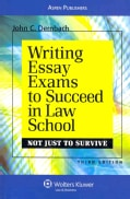 Writing Essay Exams to Succeed in Law School: (Not Just to Survive) (Paperback)