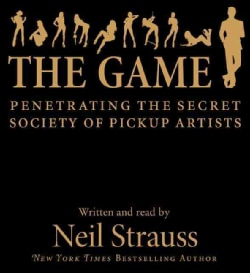 The Game: Penetrating the Secret Society of Pickup Artists (CD-Audio)