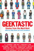Geektastic: Stories from the Nerd Herd (Paperback)