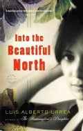 Into the Beautiful North: A Novel (Paperback)