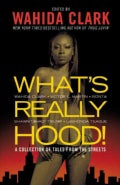 What's Really Hood!: A Collection of Tales from the Streets (Paperback)