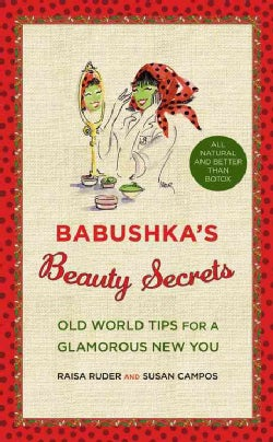 Babushka's Beauty Secrets: Old World Tips for a Glamorous New You (Hardcover)