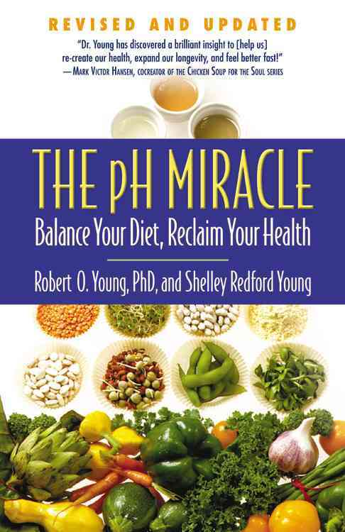 The pH Miracle: Balance Your Diet, Reclaim Your Health (Paperback)