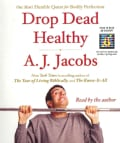 Drop Dead Healthy: One Man's Humble Quest for Bodily Perfection (CD-Audio)