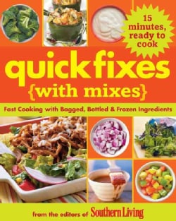 Quick Fixes (With Mixes): Fast Cooking with Bagged, Bottled & Frozen Ingredients (Paperback)