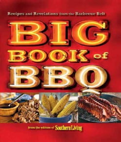 Big Book of BBQ: Recipes and Revelations from the Barbecue Belt (Paperback)