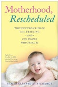 Motherhood, Rescheduled: The New Frontier of Egg Freezing and the Women Who Tried It (Hardcover)