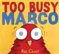 Too Busy Marco (Hardcover)
