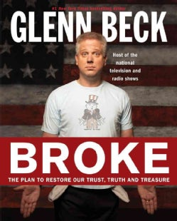 Broke: The Plan to Restore Our Trust, Truth and Treasure (Hardcover)